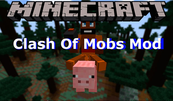 Clash Of Mobs Mod para Minecraft 1.8