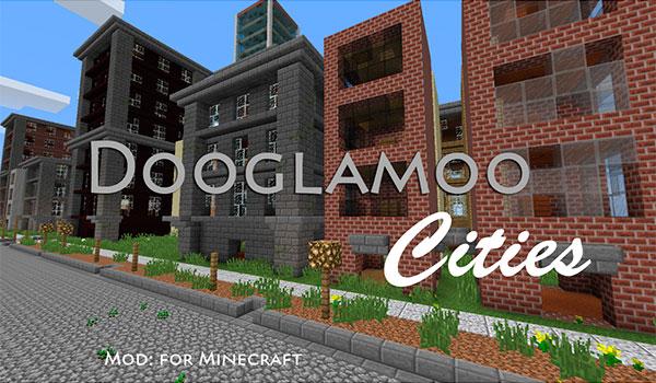Dooglamoo Cities Mod para Minecraft 1.12