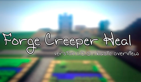 Forge Creeper Heal 1.12