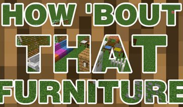 How 'Bout That Furniture Mod para Minecraft 1.12, 1.12.1 y 1.12.2