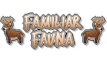 Familiar Fauna 1.12.2