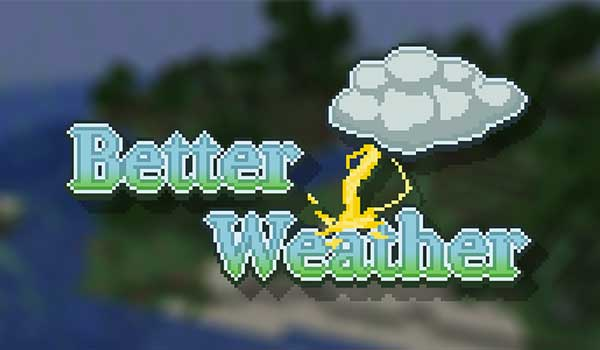 Better Weather 1.16.1, 1.16.2, 1.16.3 y 1.16.4